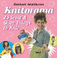 Knitorama: 25 Great and Glam Things to Knit, Rachael Matthews, Used; Very Good B