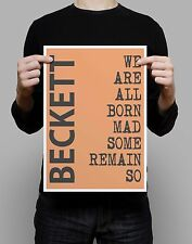 Samuel Beckett quote - We are all Born Mad - WALL ART PRINT POSTER gift LITERARY