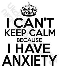 FUNNY I CAN'T KEEP CALM BECAUSE I HAVE ANXIETY T-SHIRT-MENS WOMENS KIDS TOPS