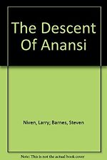 The Descent Of Anansi, Niven, Larry; Barnes, Steven, Used; Acceptable Book
