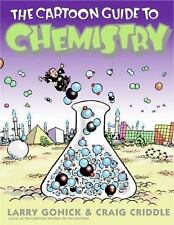 The Cartoon Guide to Chemistry by Gonick, Larry, Criddle, Craig