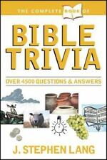 The Complete Book of Bible Trivia by Lang, J. Stephen