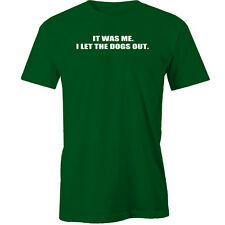It Was Me I Let The Dogs Out T-Shirt Animal
