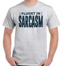 Fluent Sarcasm Funny T Shirt Tee Quote Ironic Humor T-Shirt Top