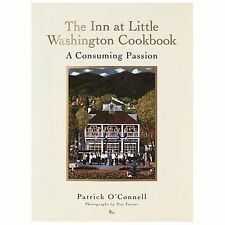 The Inn at Little Washington Cookbook: A Consuming Passion Patrick O'Connell Ha