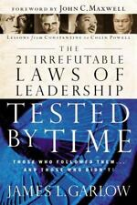 The 21 Irrefutable Laws of Leadership Tested by Time: Those Who Followed Them .