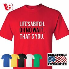 Life's A Bitch Funny T Shirt Humorous Novelty Fashion Gift T-Shirt Tee Sm - 3XLg