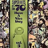 Have a Nice Day Vol 03 by Melanie, Mungo Jerry, Sugarloaf, Super Hits of the 70