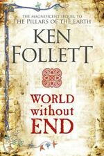 Pillars Of The Earth 02: World Without End by Ken Follett [Paperback]