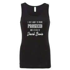 I Just Want to Drink Prosecco and Listen to David Bowie Vest T-Shirt, S-2XL