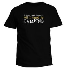 I DON'T NEED THERAPHY ALL I NEED IS Camping T-shirt