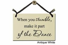 When you Stumble, make it part of the Dance- Sign