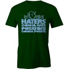 HATERS GONNA HATE POTATOES T-shirt