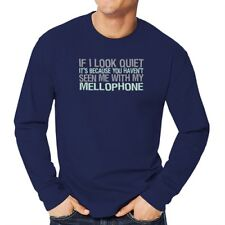If I look quiet you haven't seen me with Mellophone Long Sleeve T-Shirt