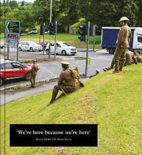 Jeremy Deller: We're Here because we're here by Jeremy Deller Paperback Book Fre
