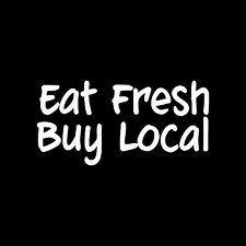 EAT FRESH BUY LOCAL Vinyl Sticker Decal Farm food business organic home grown