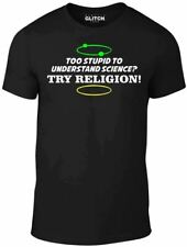 Too Stupid to understand Science t shirt - Funny t-shirt Religion Evolution god