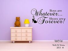 Adult /Teenager Quotation Boys Whatever Shoes Forever Wall Sticker Wall Art