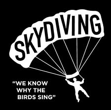 We Know Why The Birds Sing Parachute Skydiving T-shirt by Redwear
