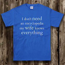 My Wife Knows Everything Mens T Shirt -- Funny Sarcastic Clothing Husband
