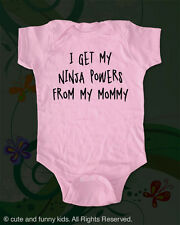 i get my ninja powers from my mommy Infant Baby One piece, Toddler, Youth