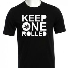 Keep one Rolled T Shirt Funny Marijuana T-shirt All Sizes Free Shipping