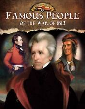 Famous People of the War of 1812 (Documenting the War of 1812)