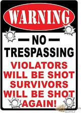 No Trespassing Sign, No Trespassing Violators Will Be Shot Survivors Shot Again