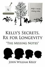 "Kelly's Secrets, Rx for Longevity: ""The Missing Notes"""