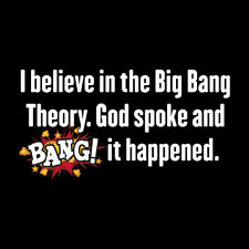 I Believe In The Big Bang Theory Funny Mens Tee TV Show College Humor T Shirt