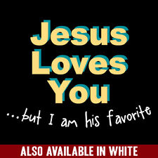 Jesus Loves You But Funny Mens Novelty SHIRT College Humor Quality T-shirt