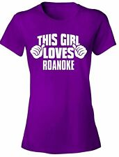 This Girl Loves ROANOKE - NEW Women's Tee Shirt 7 COLORS funny graphic tshirt
