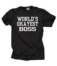 World's OKAYEST Boss T-Shirt Funny Tshirt Shirt Gift For Boss