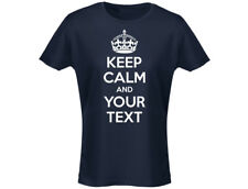 """Keep Calm And """"Your Text"""" Personalised Womens T-Shirt (12 Colours)"""