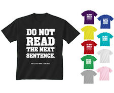 Youth Kids Childrens Do Not Read The Next Sentence Funny T-shirt Age 5-13 Years
