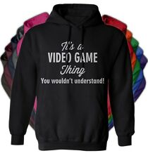 It's a VIDEO GAME Thing You Wouldn't Understand - NEW Adult Unisex Hoodie 11 COL
