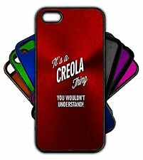 It's a CREOLA Thing You Wouldn't Understand! Phone Tablet Case Apple Samsung