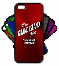 It's a GRAND ISLAND Thing You Wouldn't Understand! Phone Tablet Case Apple Samsu
