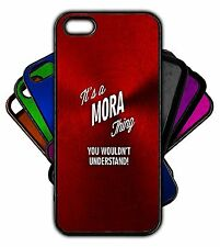It's a MORA Thing You Wouldn't Understand! Phone Tablet Case Apple Samsung