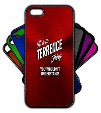 It's a TERRENCE Thing You Wouldn't Understand! Phone Tablet Case Apple Samsung