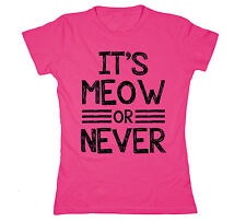 It's Meow Or Never Cat Lady Kitten Funny Novelty Kitty Cats Tee - Womens T-Shirt