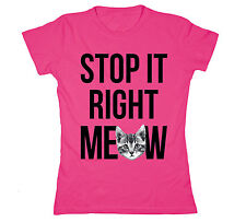 Stop It Right Meow Cat Lady Kitten Cats Paws Party Funny Novelty Womens T-Shirt