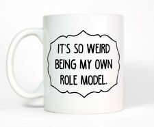 It's So Weird Being My Own Role Model Funny Coffee Mug Mindy Project Kaling Cup
