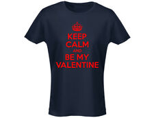 Keep Calm Be My Valentine Funny Womens T-Shirt (12 Colours)