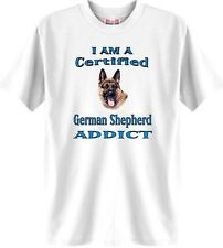 I AM A Certified German Shepherd ADDICT Dog T-Shirt White - 5 Colors Available
