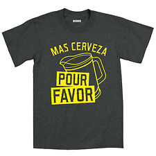 Mas Cerveza Pour Favor More Beer Drinking Party College Funny - Mens T-Shirt