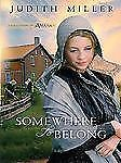 Somewhere to Belong Bk. 1 by Judith Miller (2010, Hardcover, Large Type)