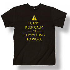 Cant Keep Calm I'm Commuting To Work Funny Humor Cool Novelty - Men's T-Shirt