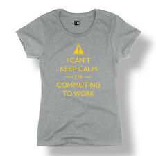 Cant Keep Calm I'm Commuting To Work Funny Humor Cute Novelty - Ladies T-Shirt