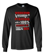 Long Sleeve Adult T-Shirt Weekend Forecast Fishing With 100% Chance Beer Sex DT
